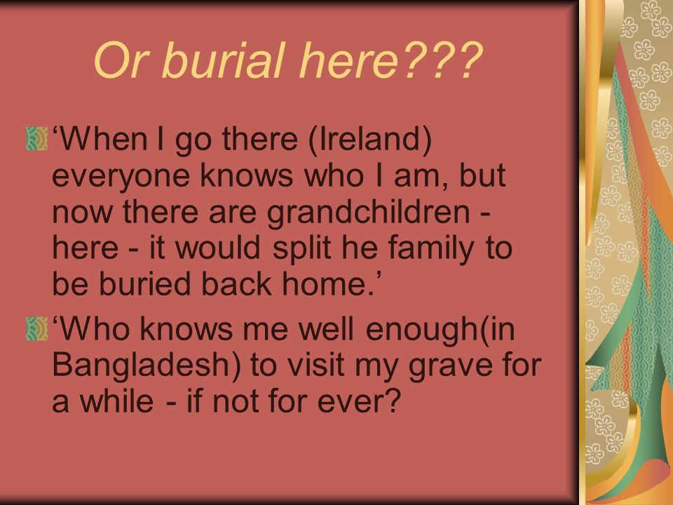 Or burial here .