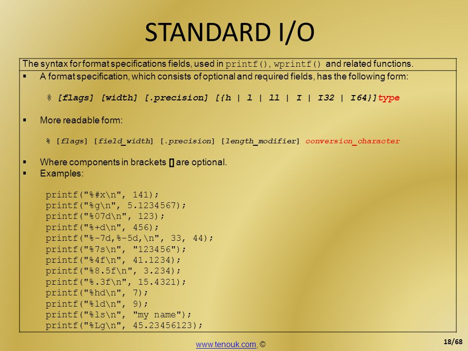 STANDARD I/O The syntax for format specifications fields, used in printf(), wprintf() and related functions. A format specification, which consists of