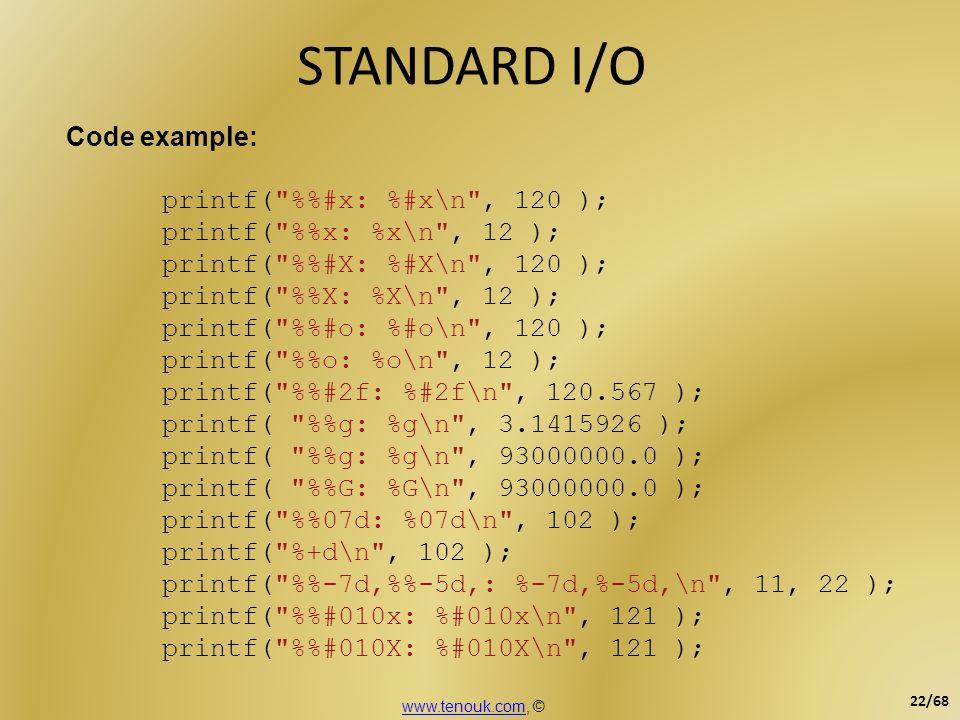 STANDARD I/O Code example: printf(
