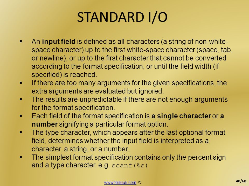 STANDARD I/O An input field is defined as all characters (a string of non-white- space character) up to the first white-space character (space, tab, o