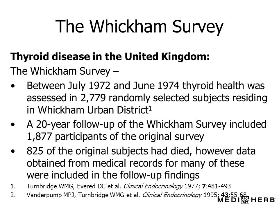 The Whickham Survey Thyroid disease in the United Kingdom: The Whickham Survey – Between July 1972 and June 1974 thyroid health was assessed in 2,779