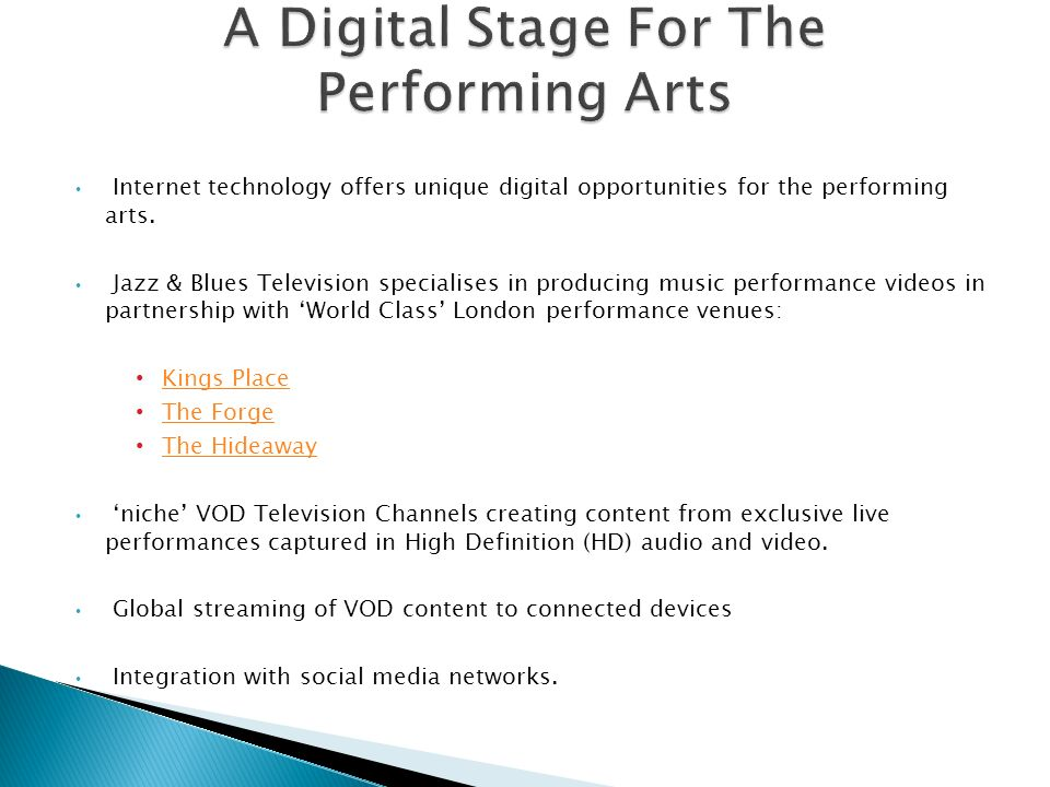Internet technology offers unique digital opportunities for the performing arts. Jazz & Blues Television specialises in producing music performance vi