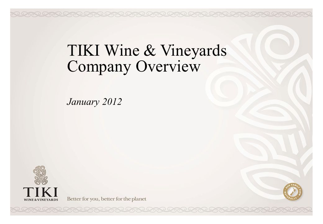 TIKI Wine & Vineyards Company Overview January 2012