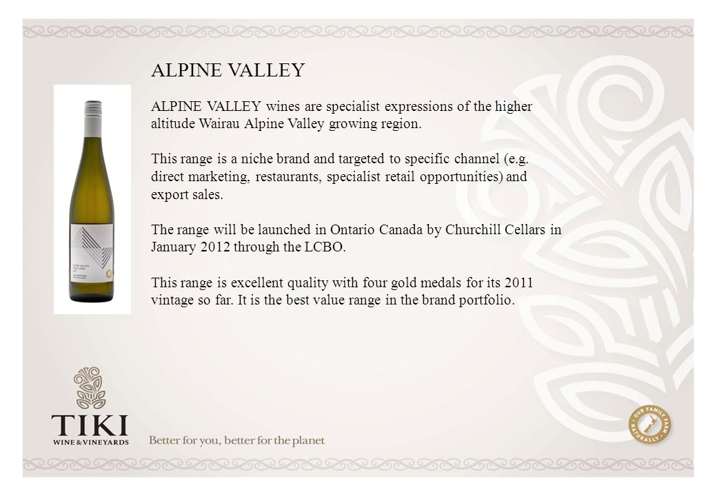 ALPINE VALLEY wines are specialist expressions of the higher altitude Wairau Alpine Valley growing region.