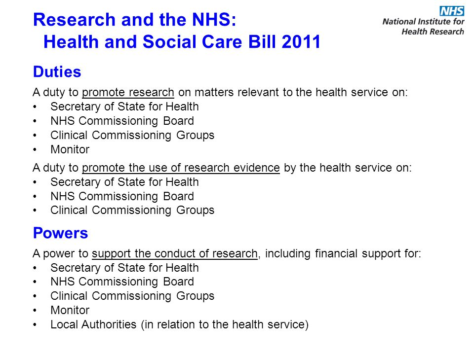 Duties A duty to promote research on matters relevant to the health service on: Secretary of State for Health NHS Commissioning Board Clinical Commiss