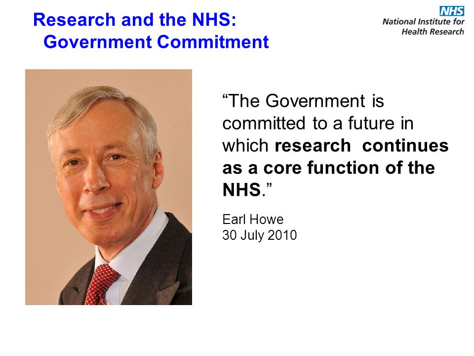 The Government is committed to the promotion and conduct of research as a core NHS role .