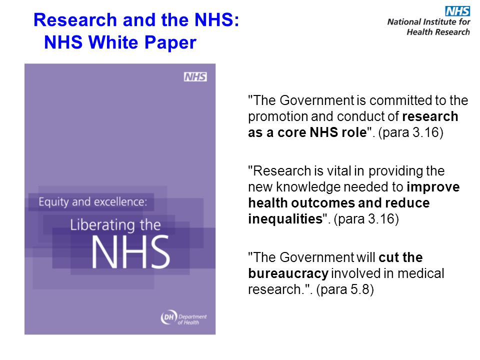Promoting a culture which promotes research and innovation Research and the NHS: NHS Commissioning Board Functions The Board must work in partnership with the Health Research Authority Relationships Commissioning Development will cover the development of commissioning tools and commissioning guidance ensuring that patient care is commissioned so as to support the conduct of research in the NHS Structures