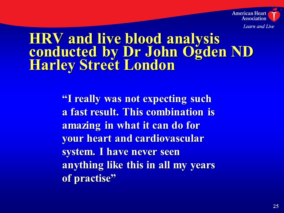 25 HRV and live blood analysis conducted by Dr John Ogden ND Harley Street London I really was not expecting such a fast result.