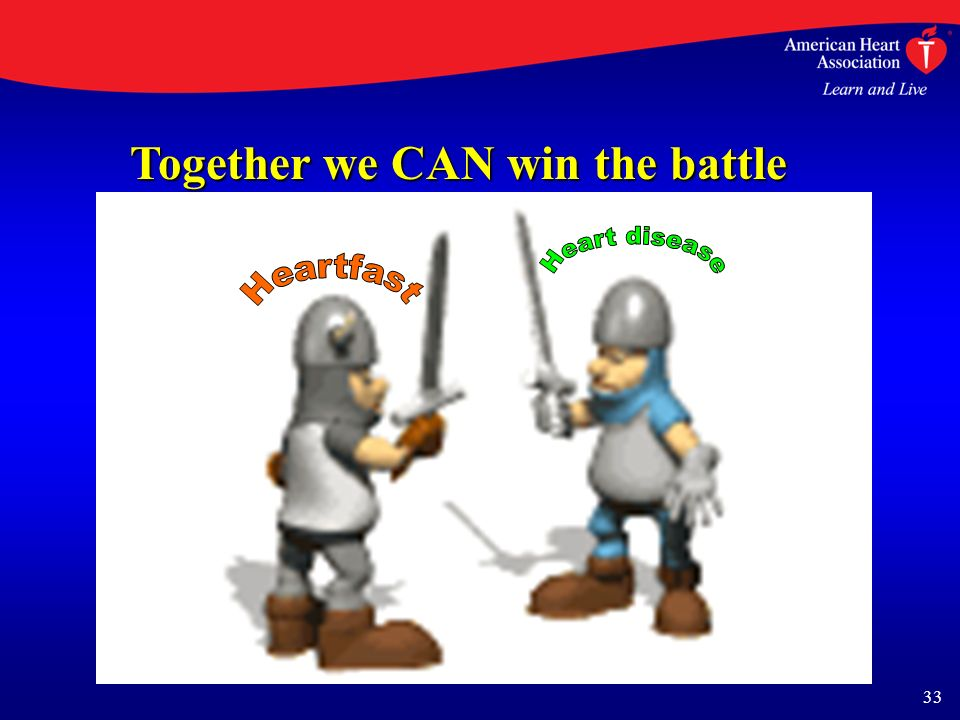 33 Together we CAN win the battle