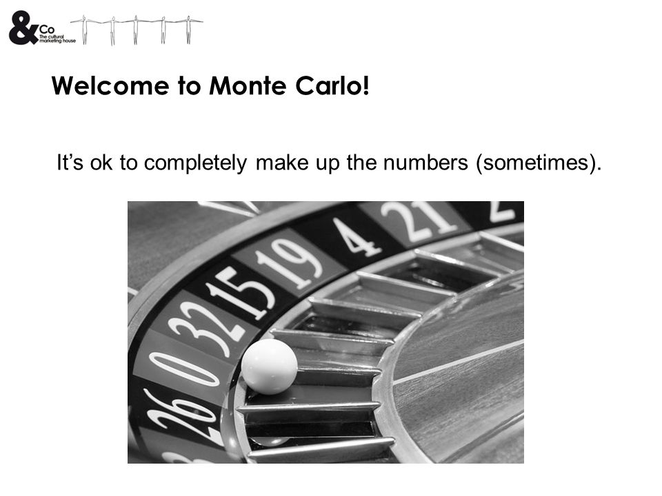 Welcome to Monte Carlo! Its ok to completely make up the numbers (sometimes).