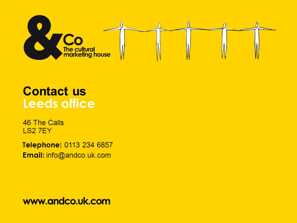 46 The Calls Leeds office Contact us LS2 7EY Telephone: 0113 234 6857 Email: info@andco.uk.com www.andco.uk.com