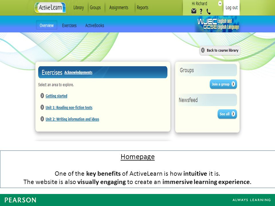 Homepage One of the key benefits of ActiveLearn is how intuitive it is.