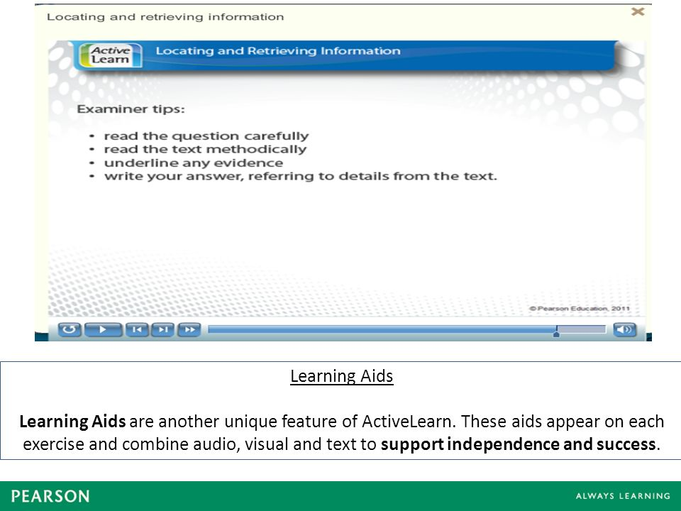 Learning Aids Learning Aids are another unique feature of ActiveLearn.