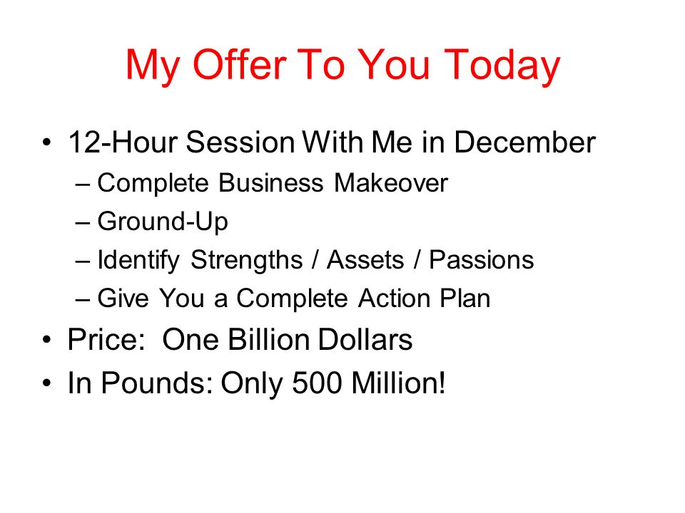 My Offer To You Today