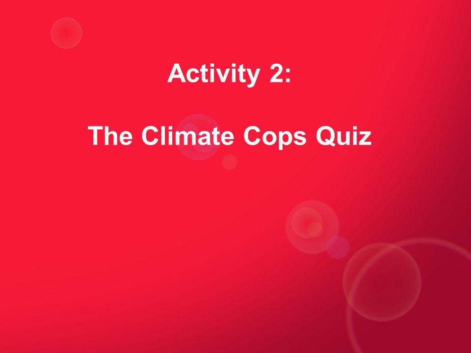 Activity 2: The Climate Cops Quiz