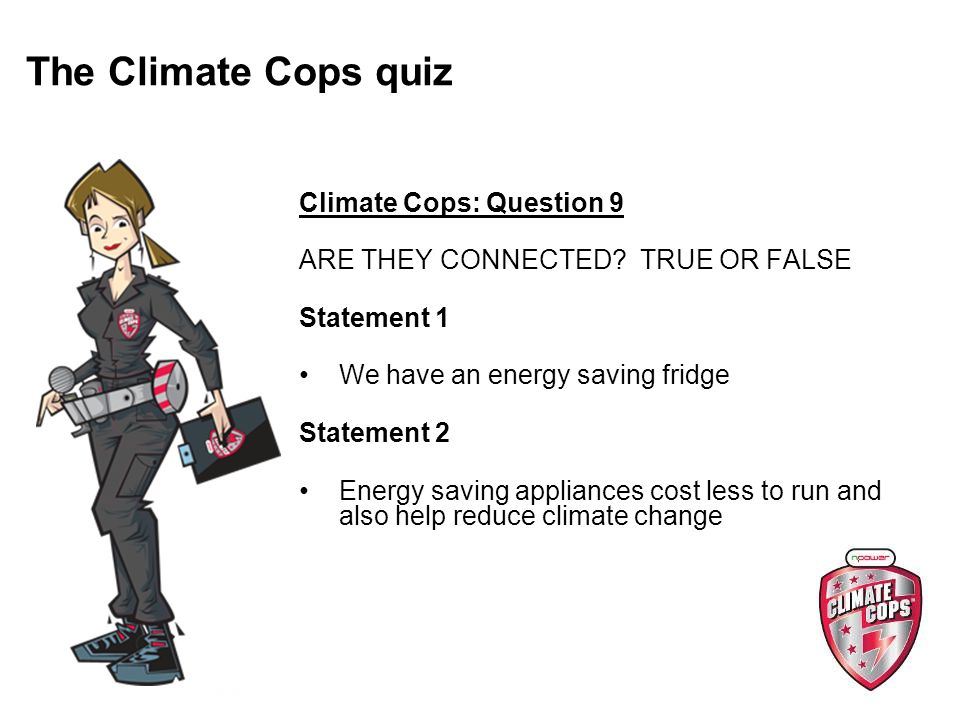 Climate Cops: Question 9 ARE THEY CONNECTED.