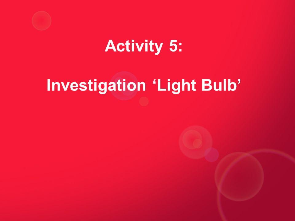 Activity 5: Investigation Light Bulb