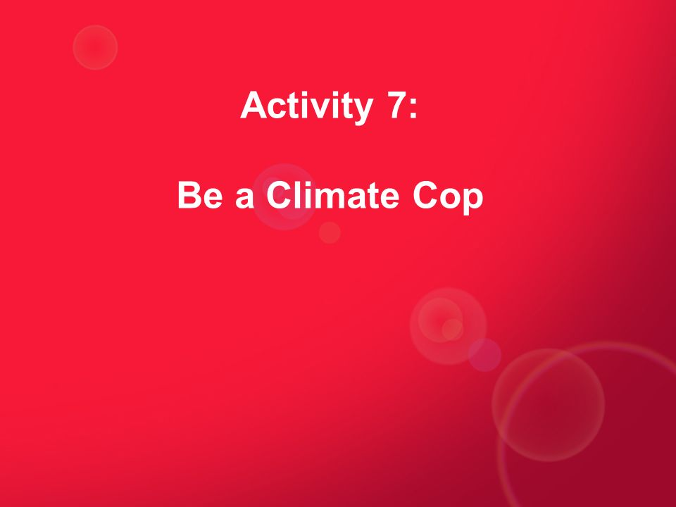 Activity 7: Be a Climate Cop