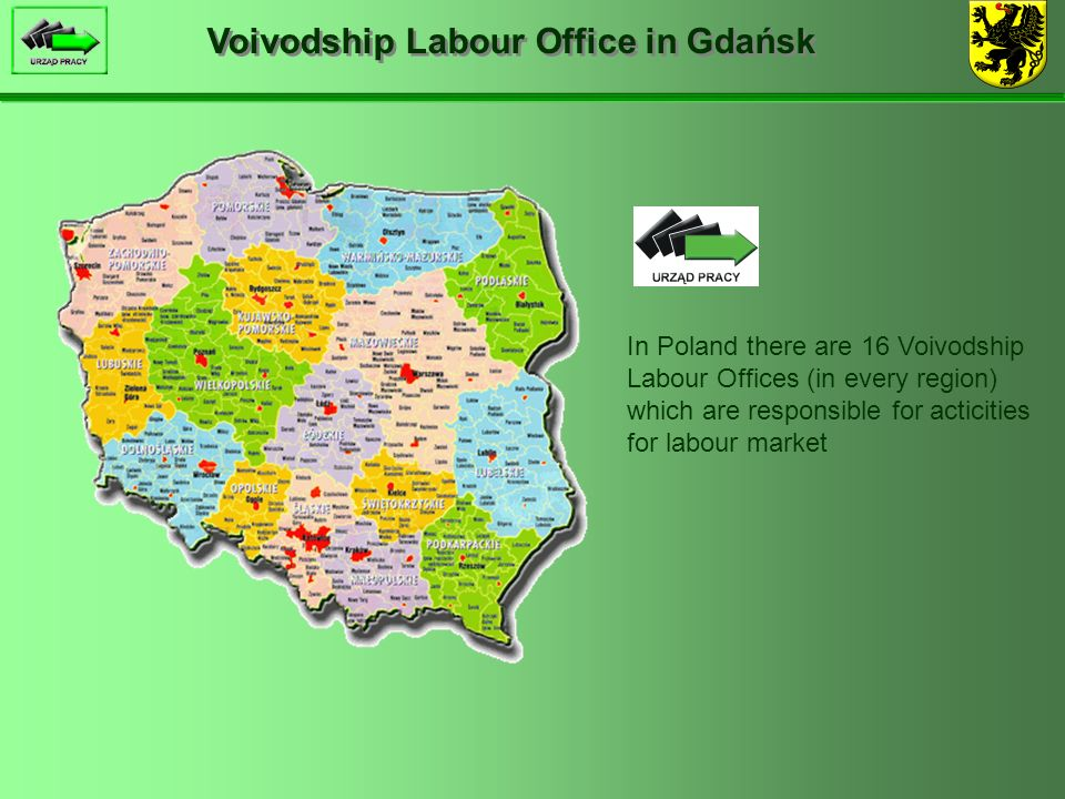 Voivodship Labour Office in Gdańsk Voivodship Labour Offices Ministry of Economic Affairs and Labour Local Labour Offices National Labour Office Voivodship Labour Offices (16) Local Labour Offices in the past at present After 01 july 2000 Until 30 june 2000