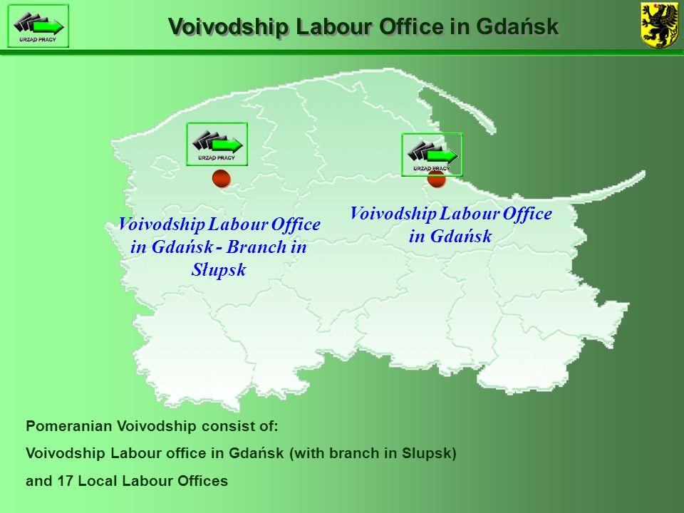 Voivodship Labour Office in Gdańsk Voivodship Labour Office in Gdańsk Voivodship Labour Office in Gdańsk - Branch in Słupsk Pomeranian Voivodship consist of: Voivodship Labour office in Gdańsk (with branch in Slupsk) and 17 Local Labour Offices