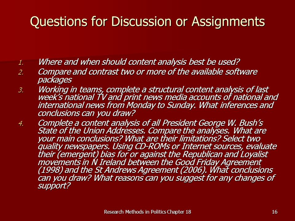 Research Methods in Politics Chapter 1816 Questions for Discussion or Assignments 1. Where and when should content analysis best be used? 2. Compare a