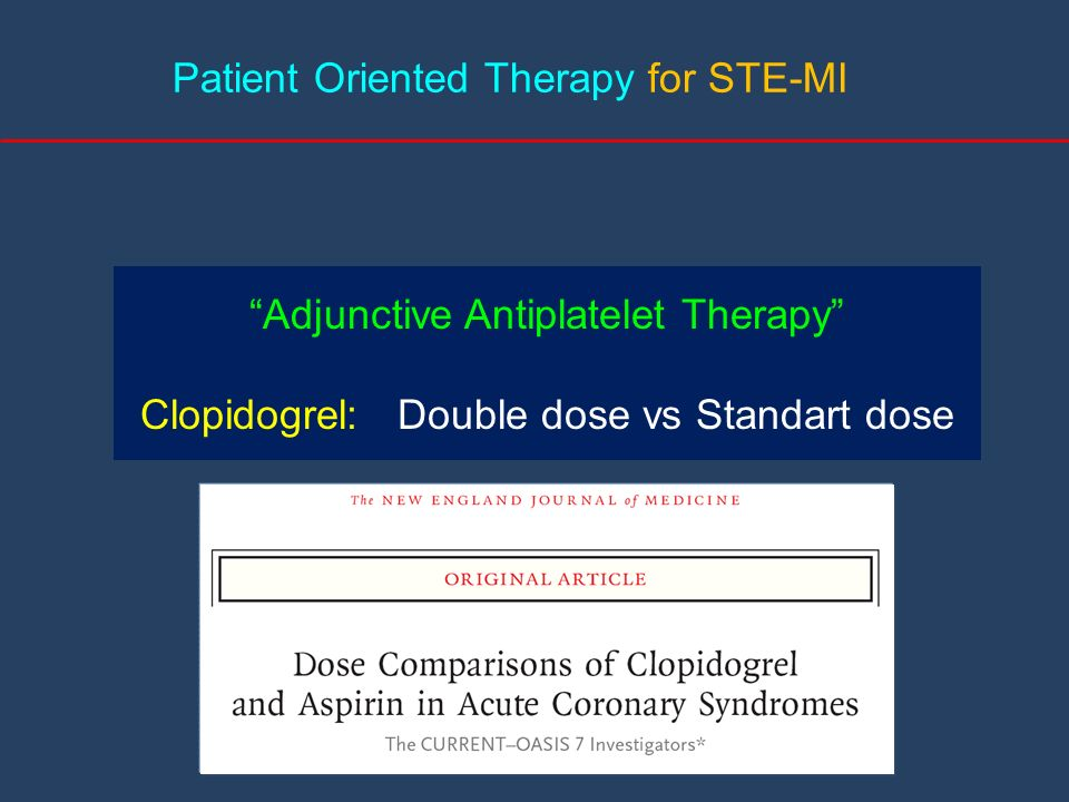 Patient Oriented Therapy for STE-MI Adjunctive Antiplatelet Therapy Clopidogrel: Double dose vs Standart dose