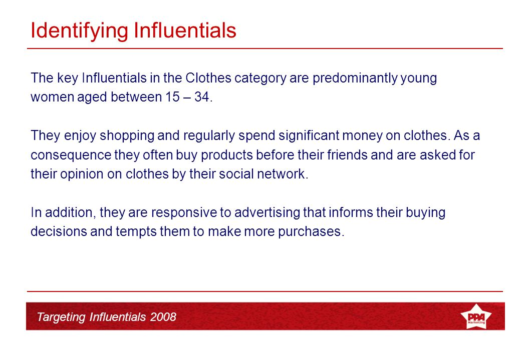 Targeting Influentials 2008 The research – part 3 1.