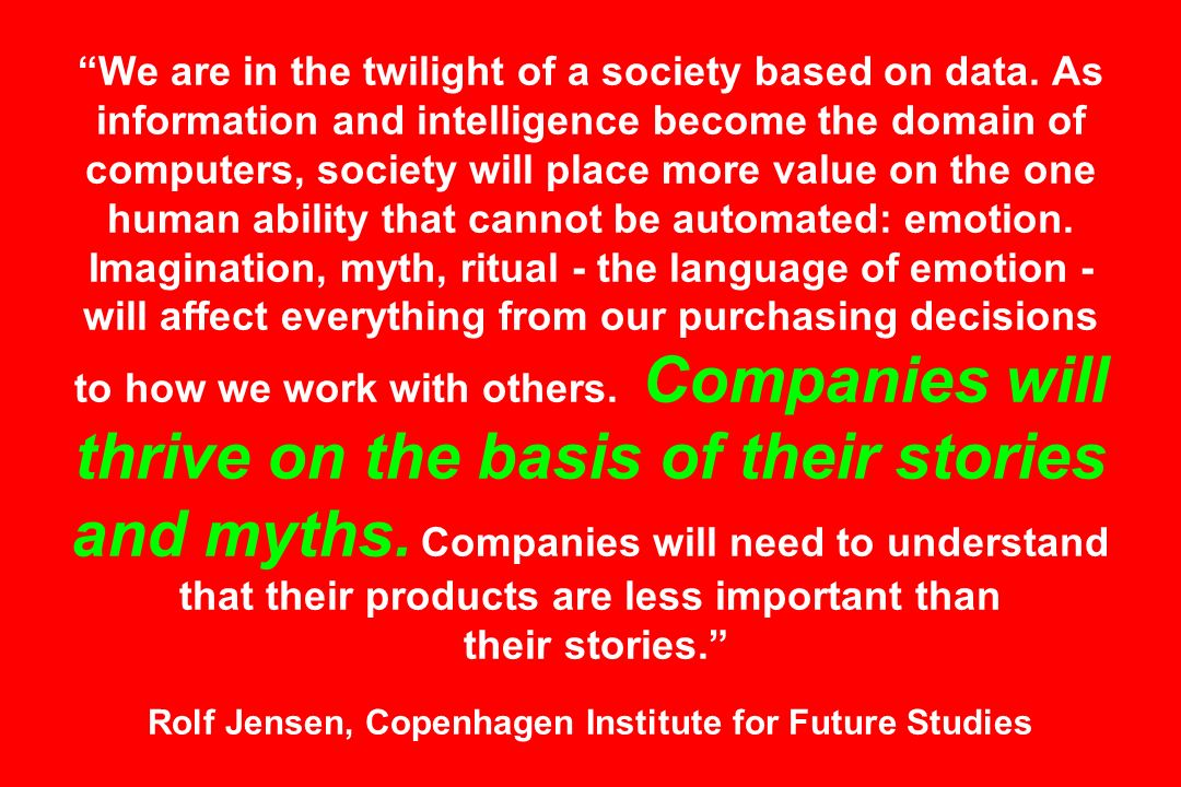 We are in the twilight of a society based on data. As information and intelligence become the domain of computers, society will place more value on th