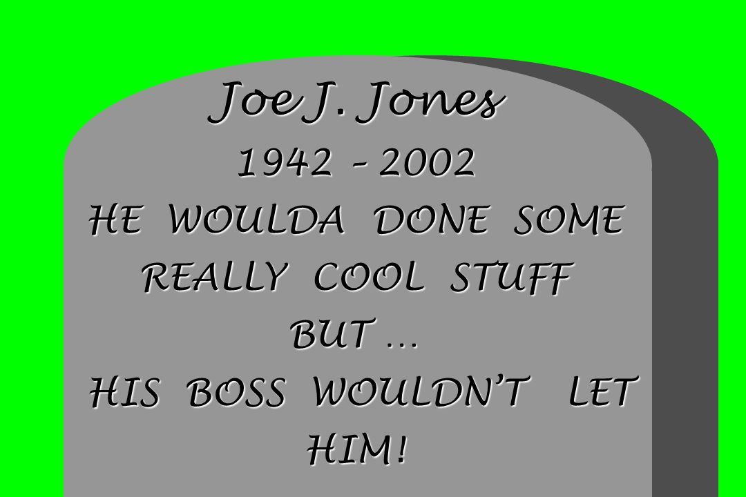 Joe J. Jones 1942 – 2002 HE WOULDA DONE SOME REALLY COOL STUFF BUT … HIS BOSS WOULDNT LET HIM!