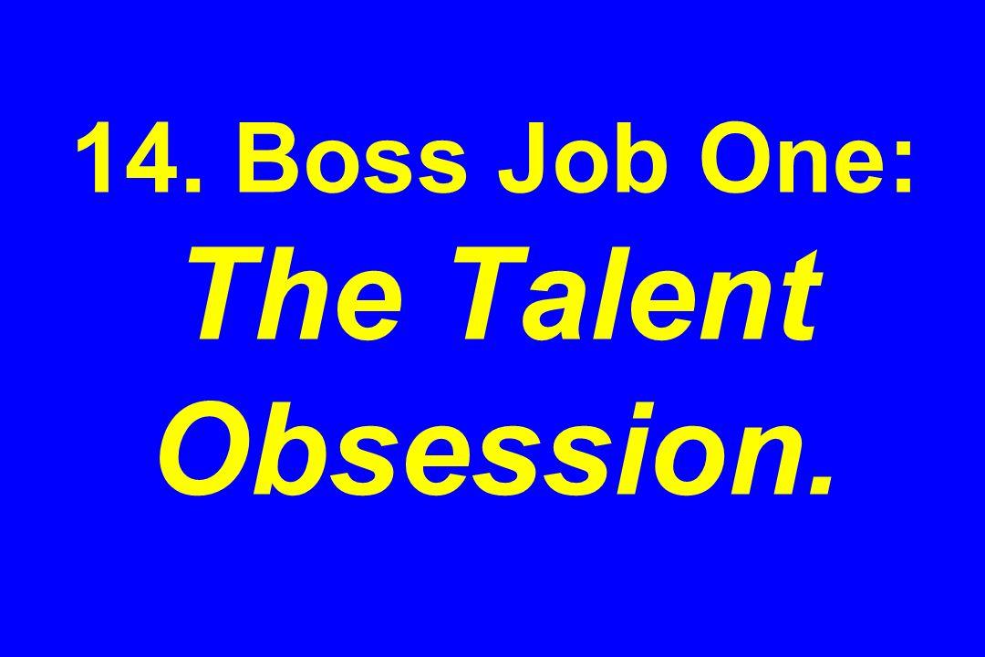 14. Boss Job One: The Talent Obsession.