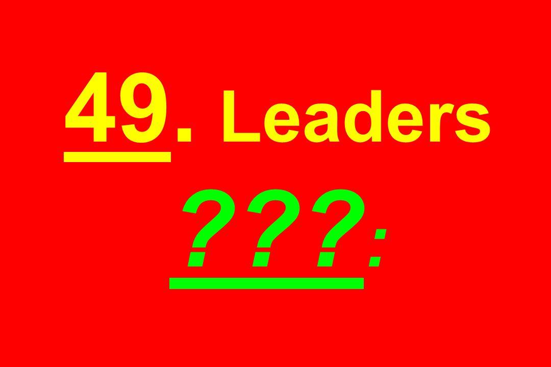 49. Leaders ??? :