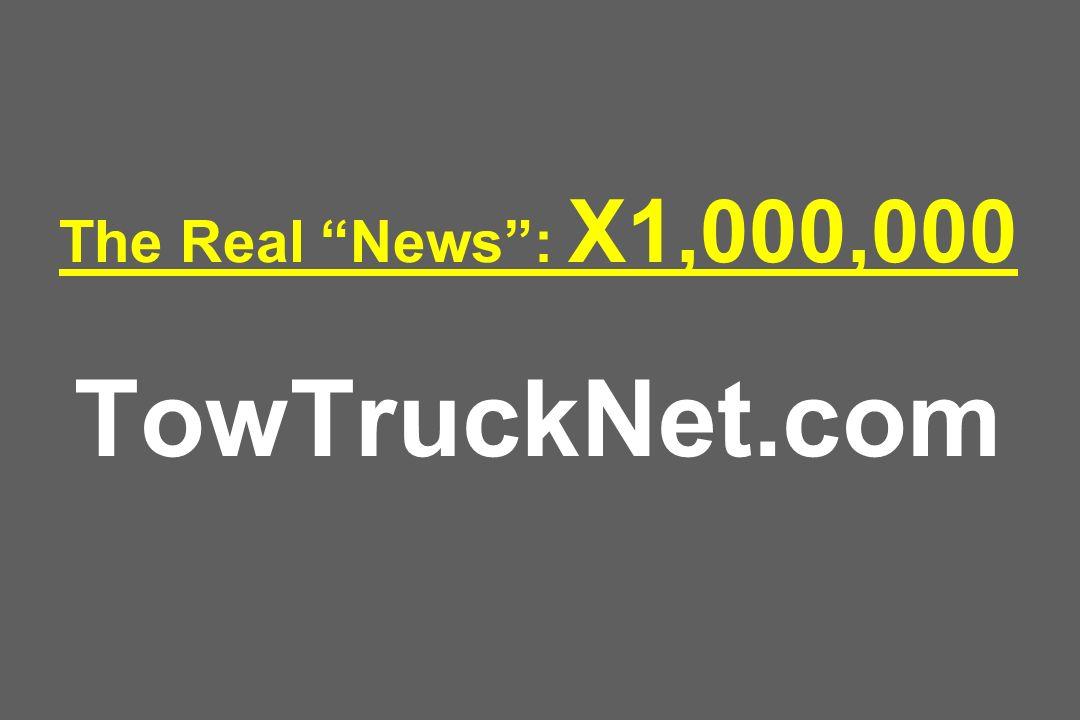 The Real News: X1,000,000 TowTruckNet.com