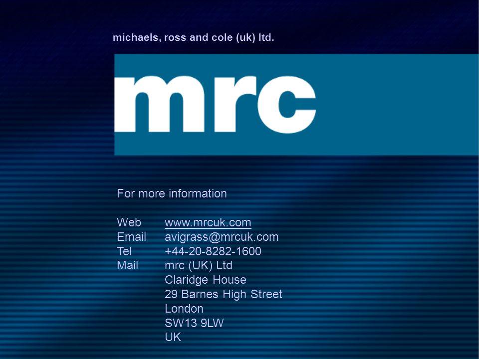 michaels, ross and cole (uk) ltd. For more information Webwww.mrcuk.comwww.mrcuk.com Emailavigrass@mrcuk.com Tel+44-20-8282-1600 Mailmrc (UK) Ltd Clar
