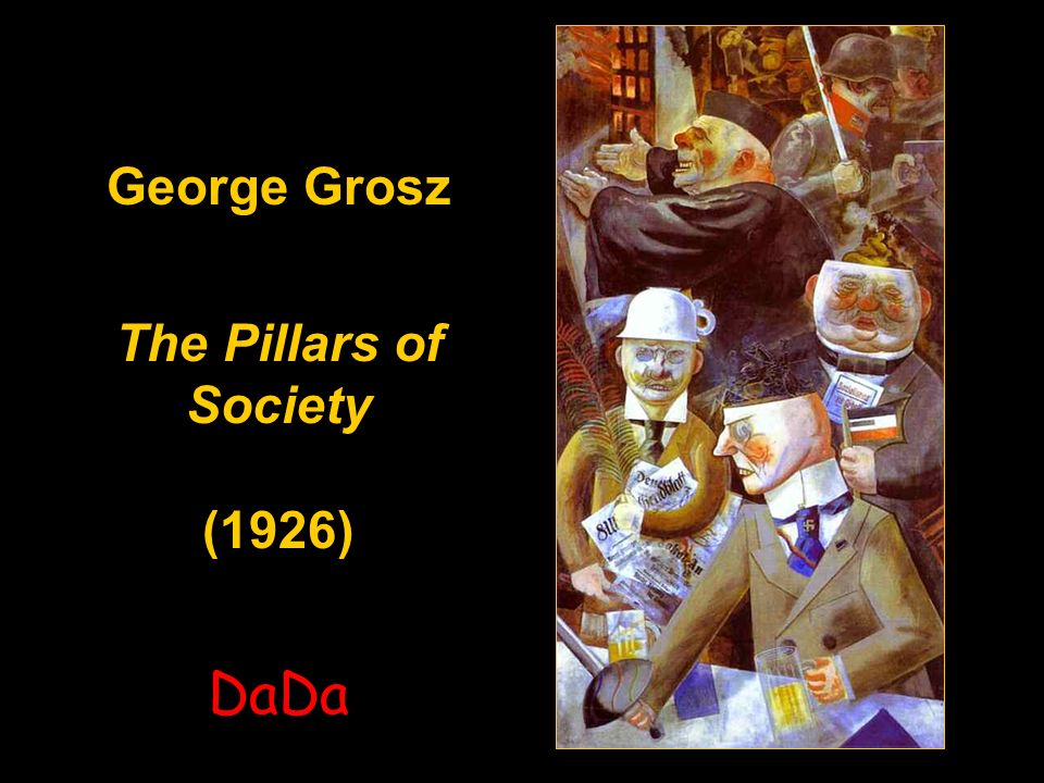 George Grosz The Pillars of Society (1926) George Grosz The Pillars of Society (1926) DaDa