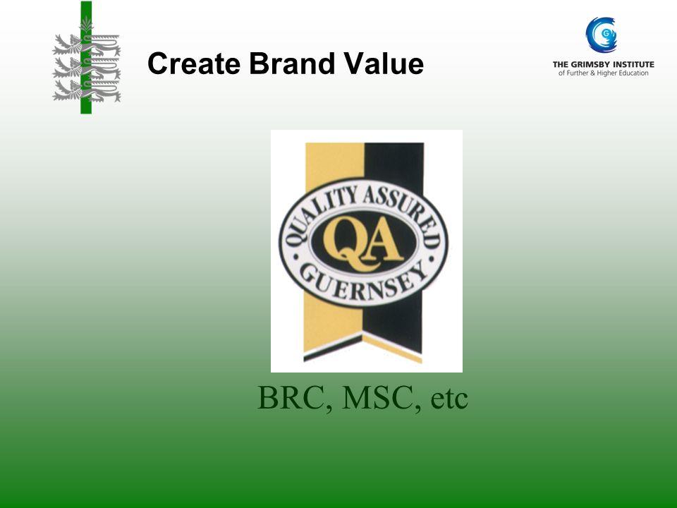 Create Brand Value BRC, MSC, etc