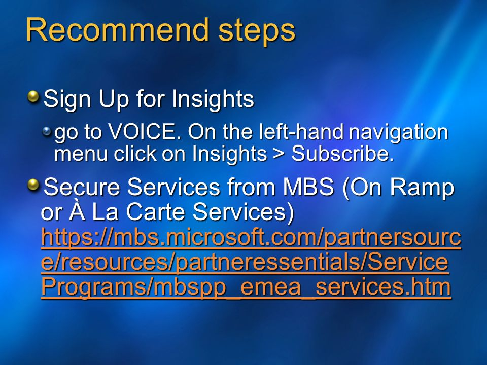 Recommend steps Sign Up for Insights go to VOICE.