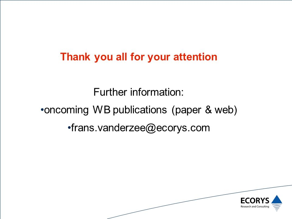 Thank you all for your attention Further information: oncoming WB publications (paper & web) frans.vanderzee@ecorys.com
