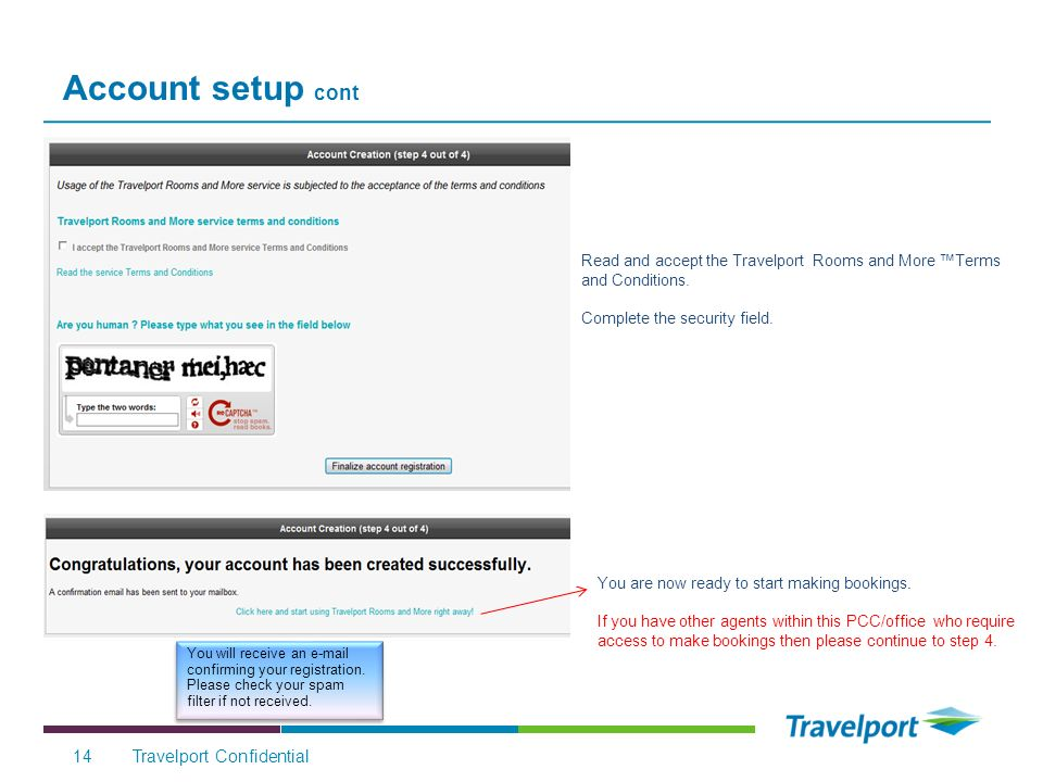 Account setup cont Travelport Confidential14 Read and accept the Travelport Rooms and More Terms and Conditions.