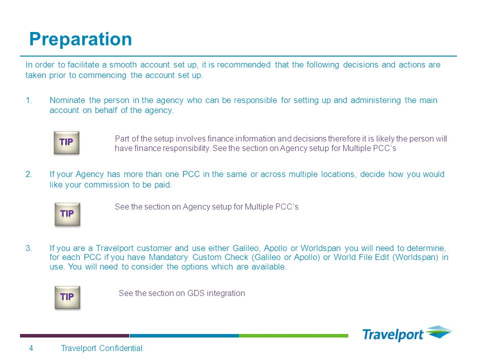 Travelport Confidential Preparation Part of the setup involves finance information and decisions therefore it is likely the person will have finance responsibility.