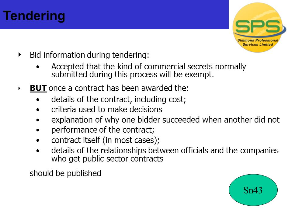 Bid information during tendering: Accepted that the kind of commercial secrets normally submitted during this process will be exempt.