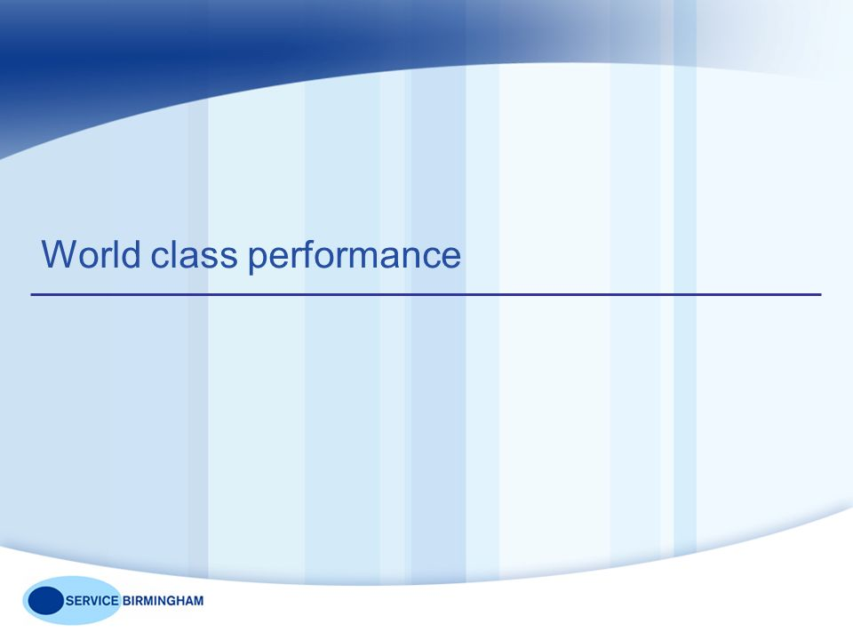 World class performance