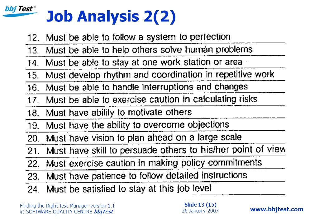 Slide 13 (15) 26 January 2007 Finding the Right Test Manager version 1.1 © SOFTWARE QUALITY CENTRE bbjTest www.bbjtest.com Job Analysis 2(2)