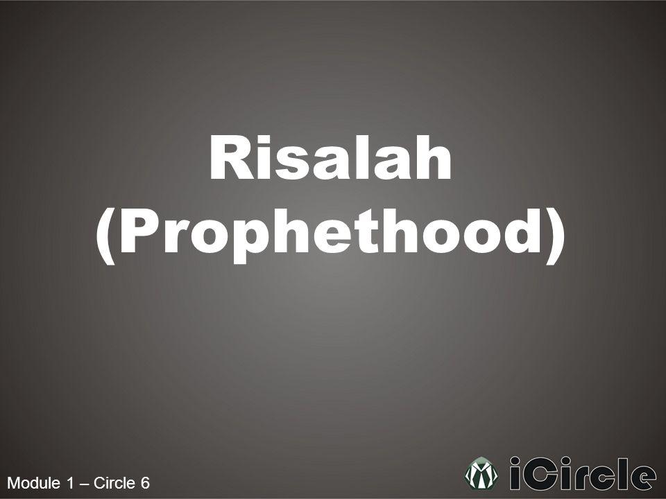Module 1 – Circle 6 Risalah (Prophethood)
