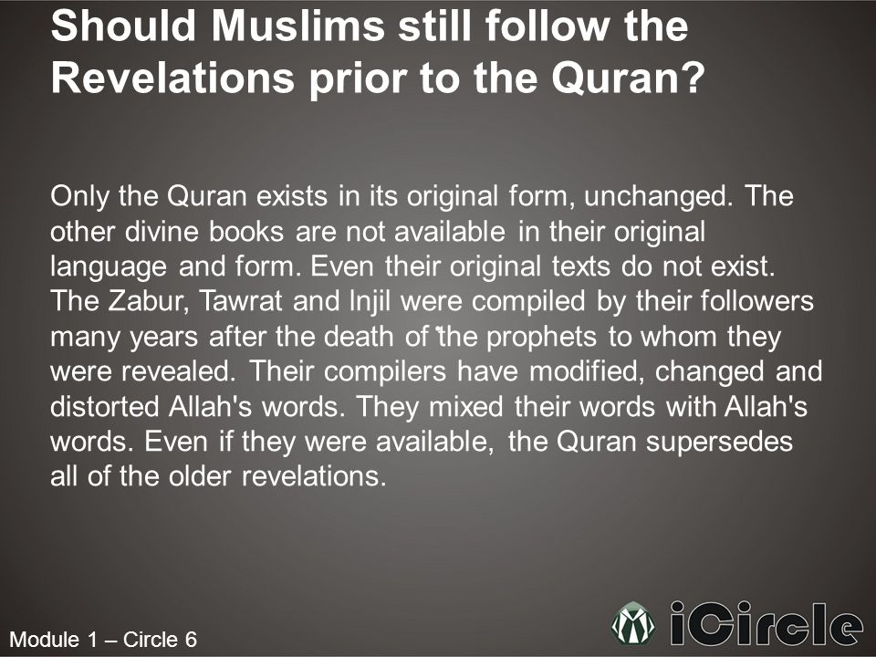 Module 1 – Circle 6 Should Muslims still follow the Revelations prior to the Quran.