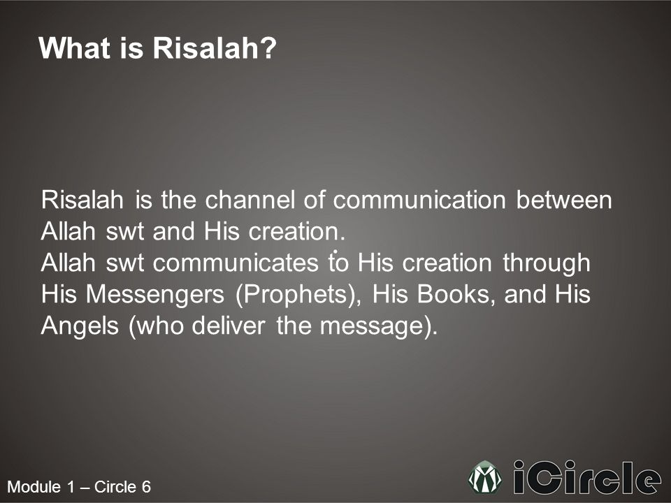 Module 1 – Circle 6 What is Risalah.