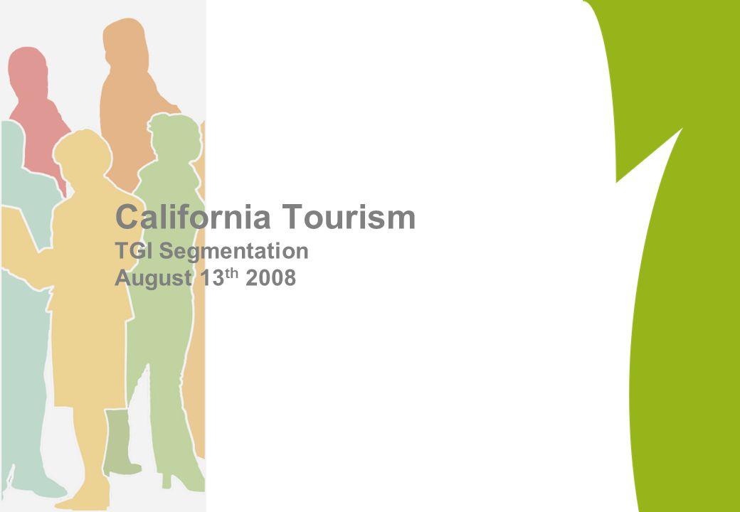 California Tourism TGI Segmentation August 13 th 2008