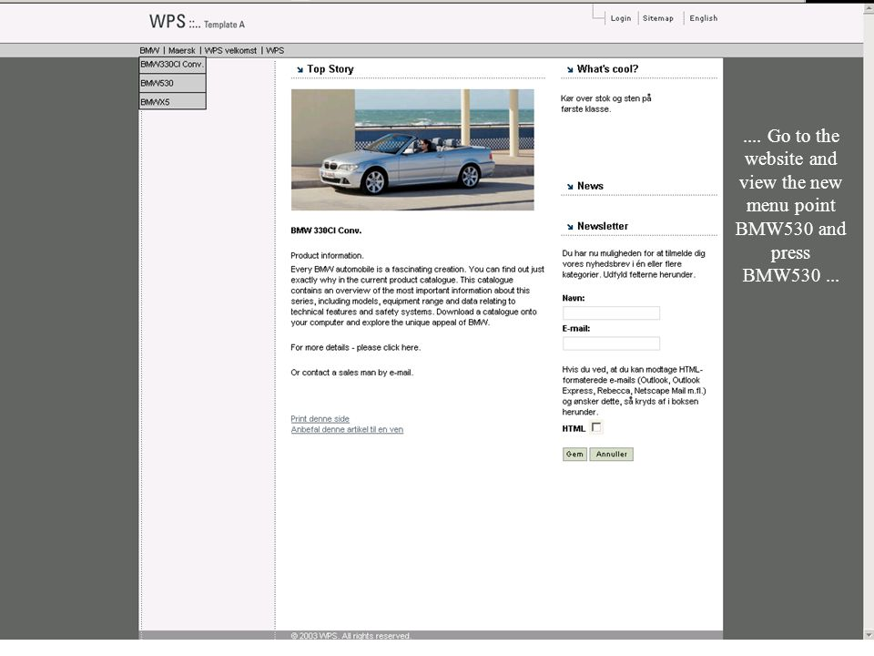 .... Go to the website and view the new menu point BMW530 and press BMW530...