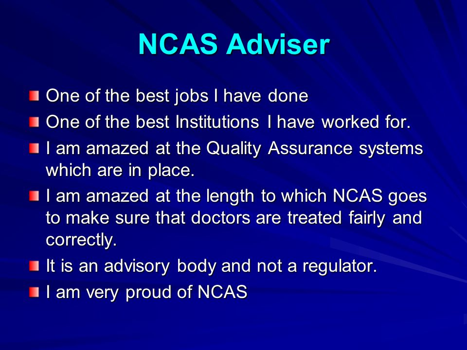 NCAS Adviser One of the best jobs I have done One of the best Institutions I have worked for.