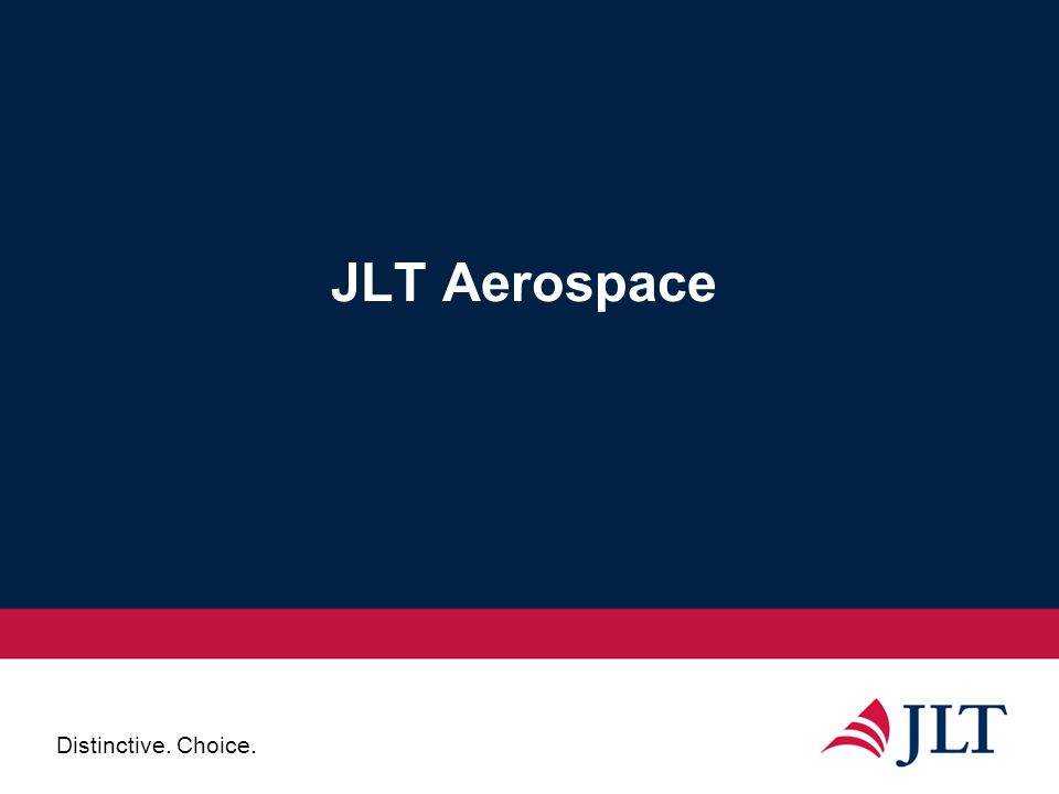 Distinctive. Choice. JLT Aerospace