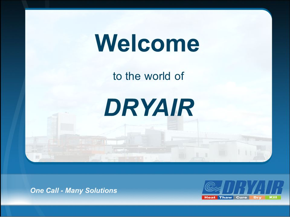 Welcome to the world of DRYAIR
